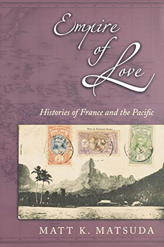 9780195162950: Empire of Love: Histories of France and the Pacific
