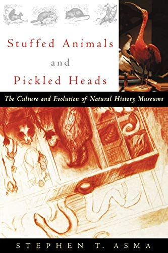 9780195163360: Stuffed Animals and Pickled Heads: The Culture and Evolution of Natural History Museums