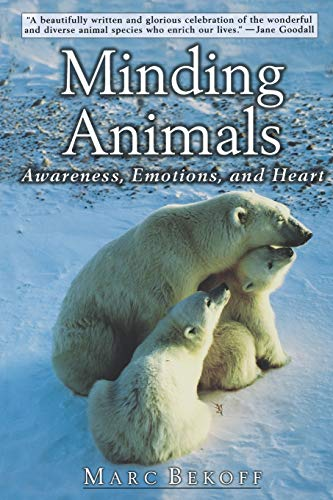 9780195163377: Minding Animals: Awareness, Emotions, and Heart