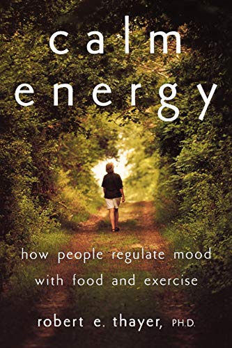 9780195163391: Calm Energy: How People Regulate Mood with Food and Exercise