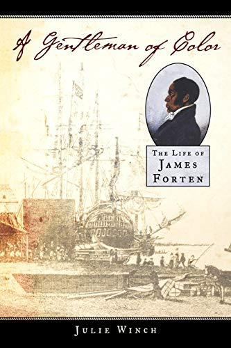 9780195163407: A Gentleman of Color: The Life of James Forten
