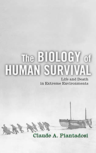 9780195165012: The Biology of Human Survival: Life and Death in Extreme Environments