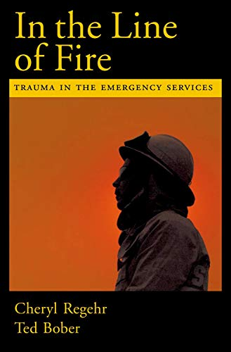9780195165029: In the Line of Fire: Trauma in the Emergency Services