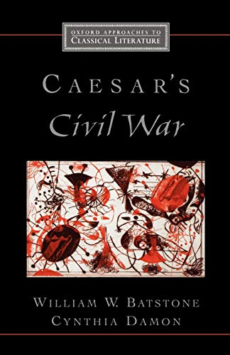 9780195165111: Caesar's Civil War (Oxford Approaches to Classical Literature)