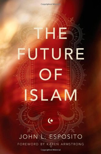 The Future of Islam: Esposito, John L.