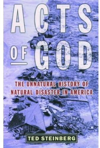 9780195165456: Acts of God: The Unnatural History of Natural Disaster in America