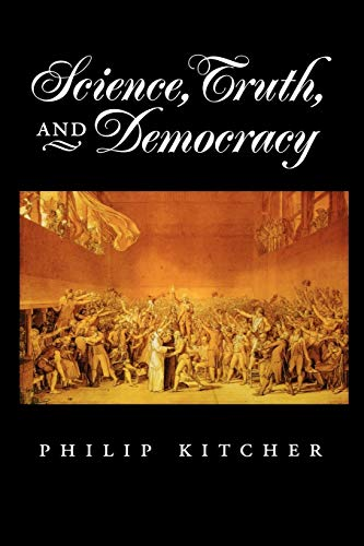 9780195165524: Science, Truth, and Democracy (Oxford Studies in the Philosophy of Science)