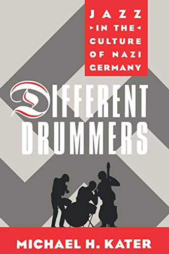 9780195165531: Different Drummers: Jazz In The Culture Of Nazi Germany