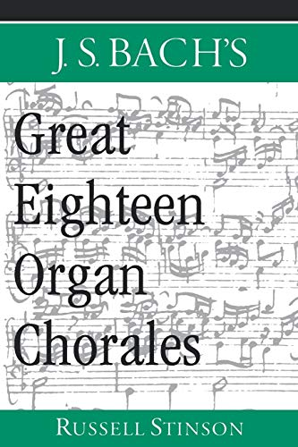 9780195165562: J.S. Bach's Great Eighteen Organ Chorales