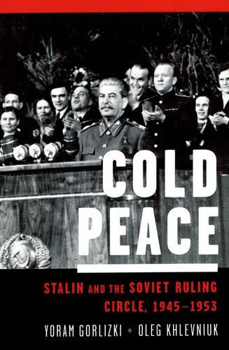 9780195165814: Cold Peace: Stalin and the Soviet Ruling Circle, 1945-1953