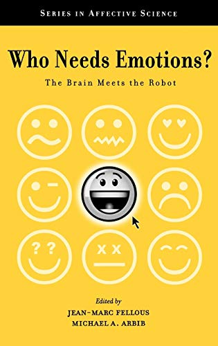 9780195166194: Who Needs Emotions?: The Brain Meets the Robot (Series in Affective Science)