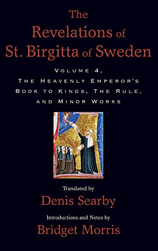 9780195166286: The Revelations of St. Birgitta of Sweden, Volume 4: The Heavenly Emperor's Book to Kings, The Rule, and Minor Works