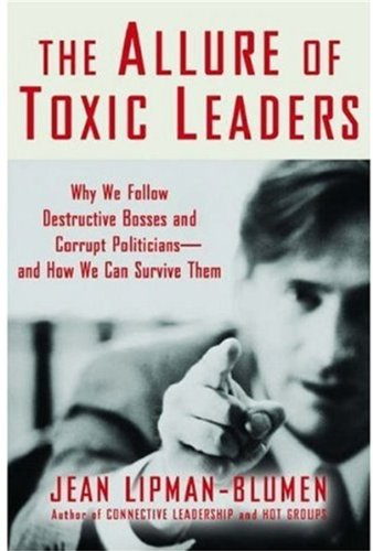 9780195166347: The Allure of Toxic Leaders: Why We Follow Destructive Bosses and Corrupt Politicians--and How We Can Survive Them