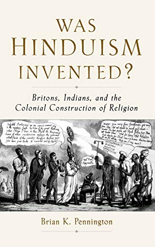 9780195166552: Was Hinduism Invented?: Britons, Indians, and the Colonial Construction of Religion