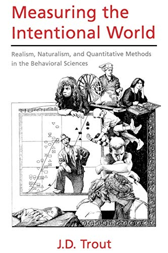 9780195166590: Measuring the Intentional World: Realism, Naturalism, and Quantitative Methods in the Behavioral Sciences