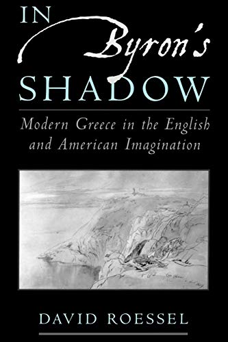 9780195166620: In Byron's Shadow: Modern Greece in the English and American Imagination
