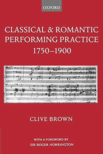 9780195166651: Classical and Romantic Performing Practice 1750-1900