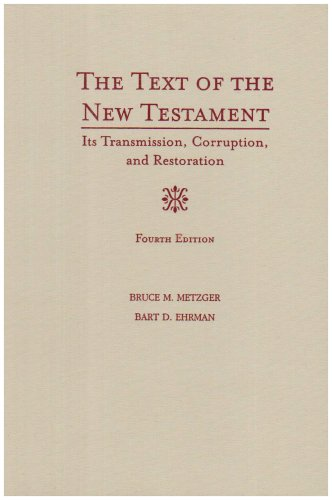 The Text of the New Testament: Its Transmission, Corruption, and Restoration (9780195166675) by Metzger, Bruce M.; Ehrman, Bart D.