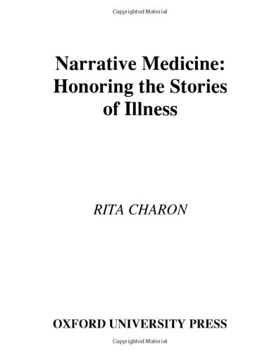 9780195166750: Narrative Medicine: Honoring the Stories of Illness