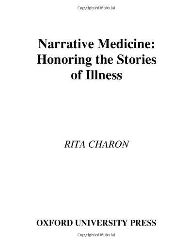 9780195166750: Narrative Medicine: Honoring the Stories of Illness