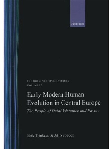 9780195166996: Early Modern Human Evolution in Central Europe: The People of Dolní Vestonice and Pavlov (Human Evolution Series)