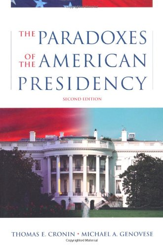 9780195167092: The Paradoxes of the American Presidency