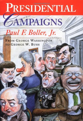 9780195167153: Presidential Campaigns: From George Washington to George W.