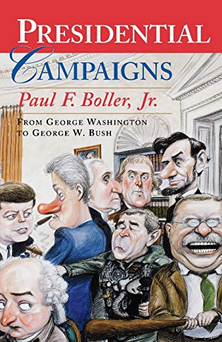 9780195167160: Presidential Campaigns: From George Washington to George W. Bush