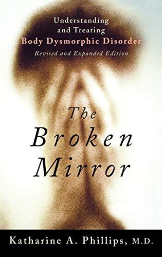9780195167184: The Broken Mirror: Understanding and Treating Body Dysmorphic Disorder