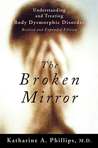 9780195167191: The Broken Mirror: Understanding and Treating Body Dysmorphic Disorder