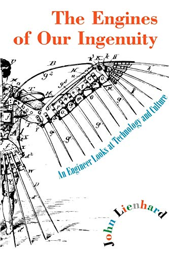 9780195167313: The Engines of Our Ingenuity: An Engineer Looks at Technology and Culture