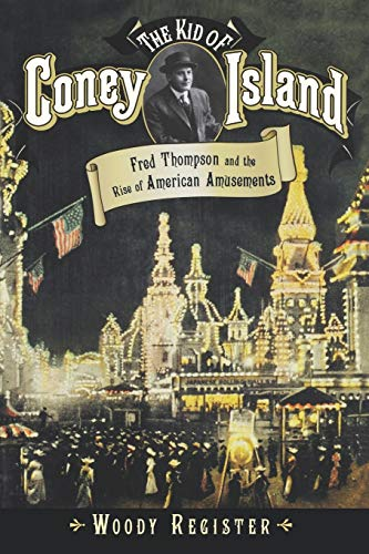 9780195167320: The Kid of Coney Island: Fred Thompson and the Rise of American Amusements