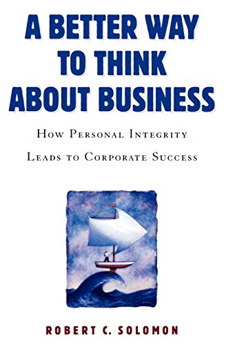 9780195167337: A Better Way to Think About Business: How Personal Integrity Leads to Corporate Success