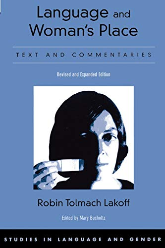 Language and Woman's Place: Text and Commentaries: Lakoff, Robin Tolmach