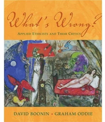 9780195167610: What's Wrong?: Applied Ethicists and Their Critics