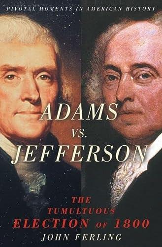 9780195167719: Adams vs. Jefferson: The Tumultuous Election of 1800