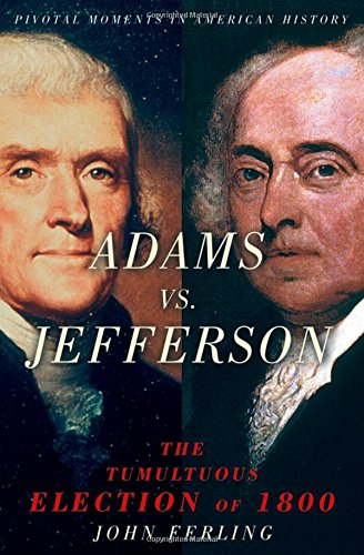 9780195167719: Adams vs. Jefferson: The Tumultuous Election of 1800 (Pivotal Moments in American History Series)