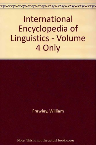 9780195167863: International Encyclopedia of Linguistics - Volume 4 Only