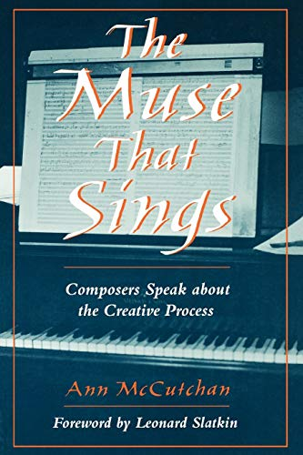 9780195168129: The Muse that Sings: Composers Speak about the Creative Process