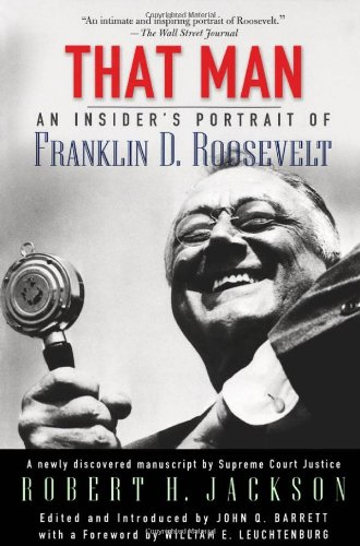 That Man; An Insider's Portrait of Franklin D. Roosevelt