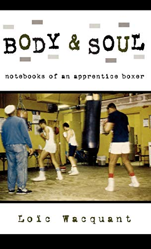 9780195168358: Body & Soul: Notebooks of an Apprentice Boxer