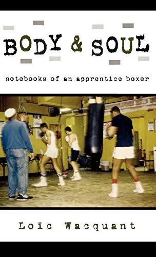 9780195168358: Body & Soul: Notebooks of an Apprentice Boxer