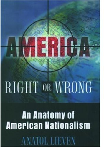 9780195168402: America Right or Wrong: An Anatomy of American Nationalism