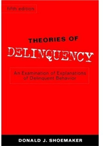 9780195168457: Theories of Delinquency: An Examination of Explanations of Delinquent Behavior