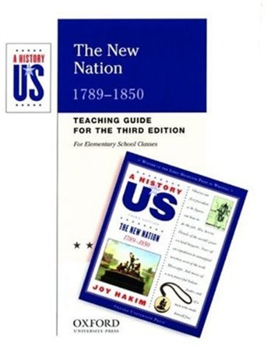 9780195168518: The New Nation: Elementary Grades Teaching Guide A History of US Book 4