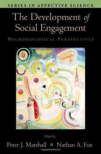 9780195168716: The Development of Social Engagement: Neurobiological Perspectives (Series in Affective Science)