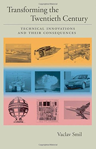 Transforming the Twentieth Century: Technical Innovations and Their Consequences (v. 2): Vaclav ...