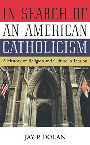 9780195168853: In Search of an American Catholicism: A History of Religion and Culture in Tension