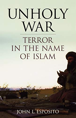 9780195168860: Unholy War: Terror in the Name of Islam
