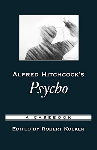 9780195169201: Alfred Hitchcock's Psycho: A Casebook (Casebooks in Criticism)